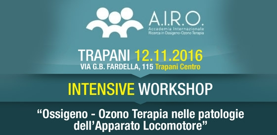 "Intensive Workshop:""OSSIGENO – OZONO TERAPIA NELLE PATOLOGIE DELL'APPARATO LOCOMOTORE"" – Trapani 12.11.2016"