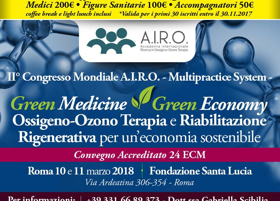 II° Congresso Mondiale A.I.R.O. – Multipractice System: Ossigeno-Ozono Terapia e Riabilitazione Rigenerativa per un'economia sostenibile Roma 10 e 11 marzo 2018