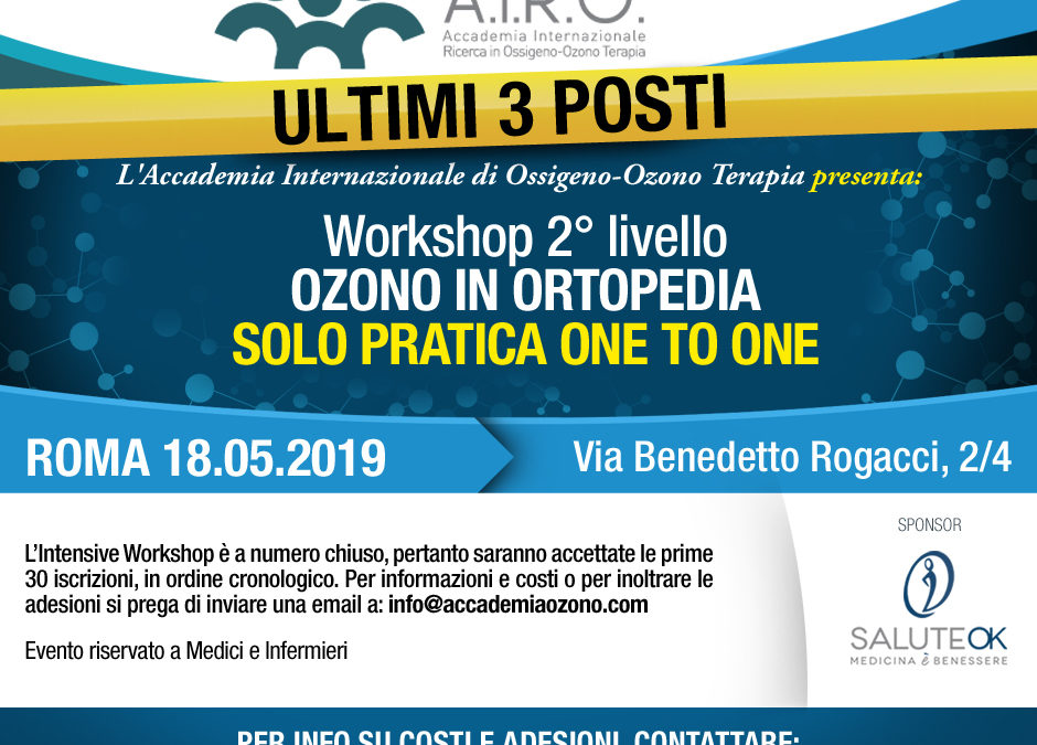 Workshop 2° livello OZONO IN ORTOPEDIA SOLO PRATICA ONE TO ONE ROMA 18.05.2019