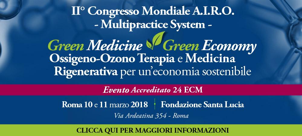 I° Congresso Mondiale Multi-Practice: Ossigeno-Ozono Terapia e Riabilitazione Rigenerativa per un'economia sostenibile Roma 10 e 11 marzo 2018