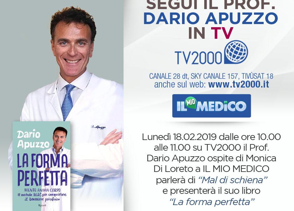 """Il Prof. Apuzzo in TV – IL MIO MEDICO – MAL DI SCHIENA ADDIO! e presentazione del libro """"LA FORMA PERFETTA"""" 18.02.2019"""