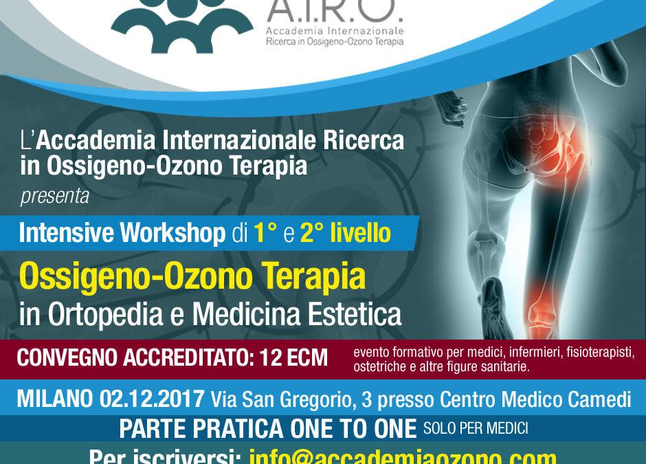 Intensive Workshop di 1° e 2° livello Ossigeno-Ozono Terapia in Ortopedia e Medicina Estetica – Milano 02.12.2017