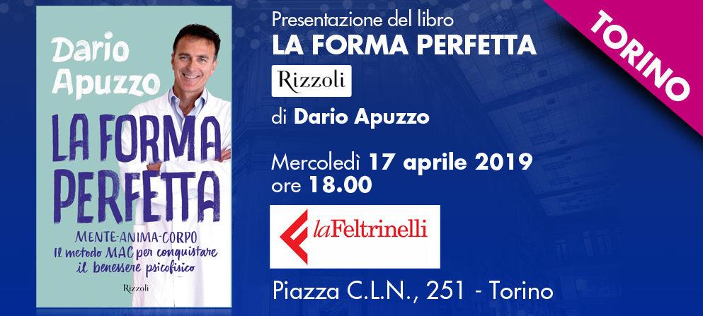 Presentazione a TORINO del libro LA FORMA PERFETTA di Dario Apuzzo  Mercoledì 17 aprile 2019 ore 18.00 presso la librerialaFeltrinelli a Piazza C.L.N., 251 Torino
